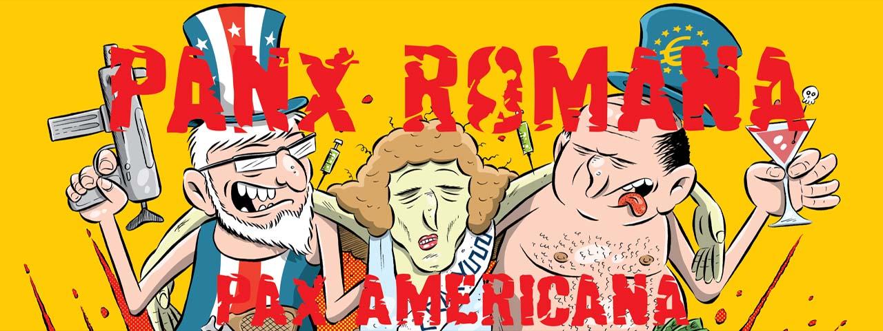 Panx Romana – Pax Americana είναι ήδη στους δρόμους (Δελτίο Τύπου)